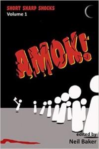 Amok! Short Sharp Shocks Volume 1 – Book Review