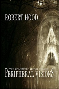 The Collected Ghost Stories: Peripheral Visions – Book Review