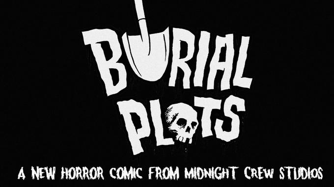 'Burial Plots' Kickstarter Details