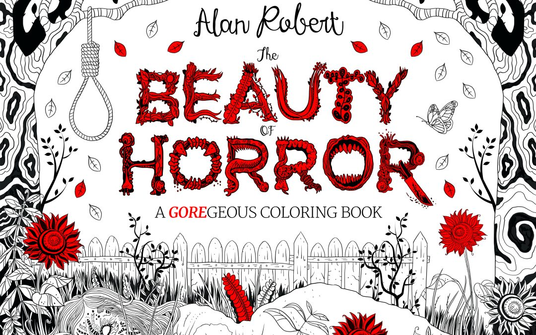 Color Your Heart Out with Alan Robert's 'The Beauty of Horror'