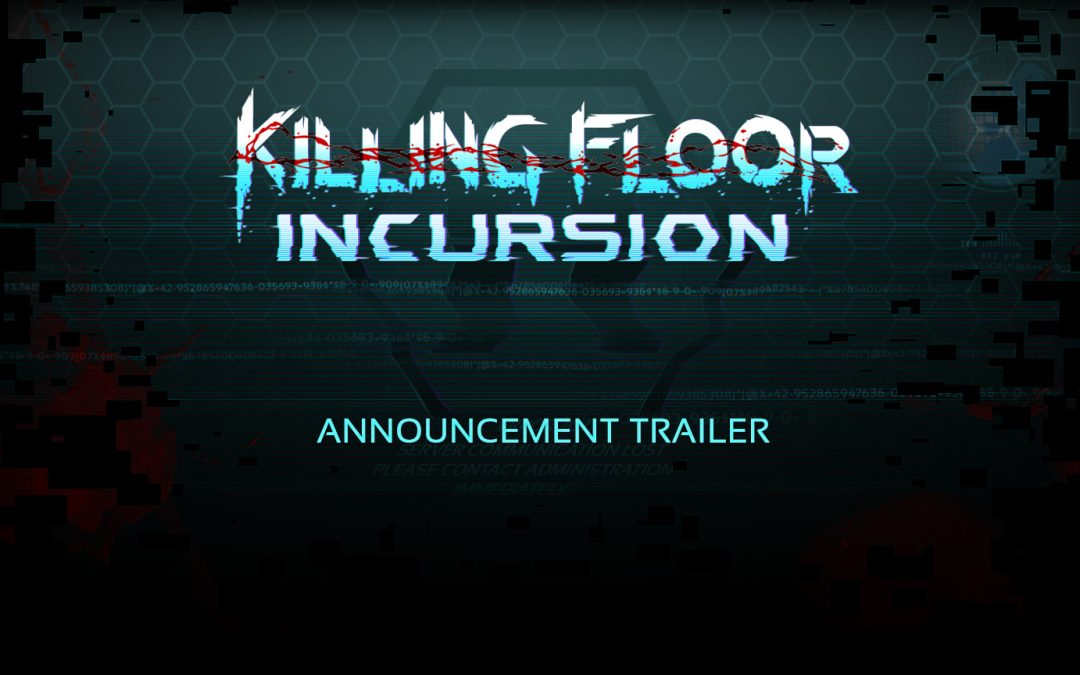 Get Ready To (Oculus) Touch Your Enemies In 'Killing Floor: Incursion'