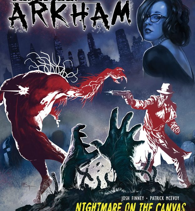 Casefile: ARKHAM Vol. 1 – Nightmare on the Canvas – Graphic Novel Review