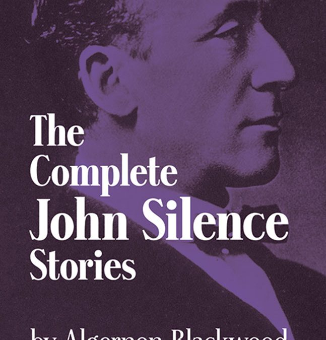 The Complete John Silence Stories – Book Review