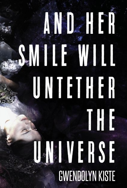 And Her Smile Will Untether the Universe – Book Review