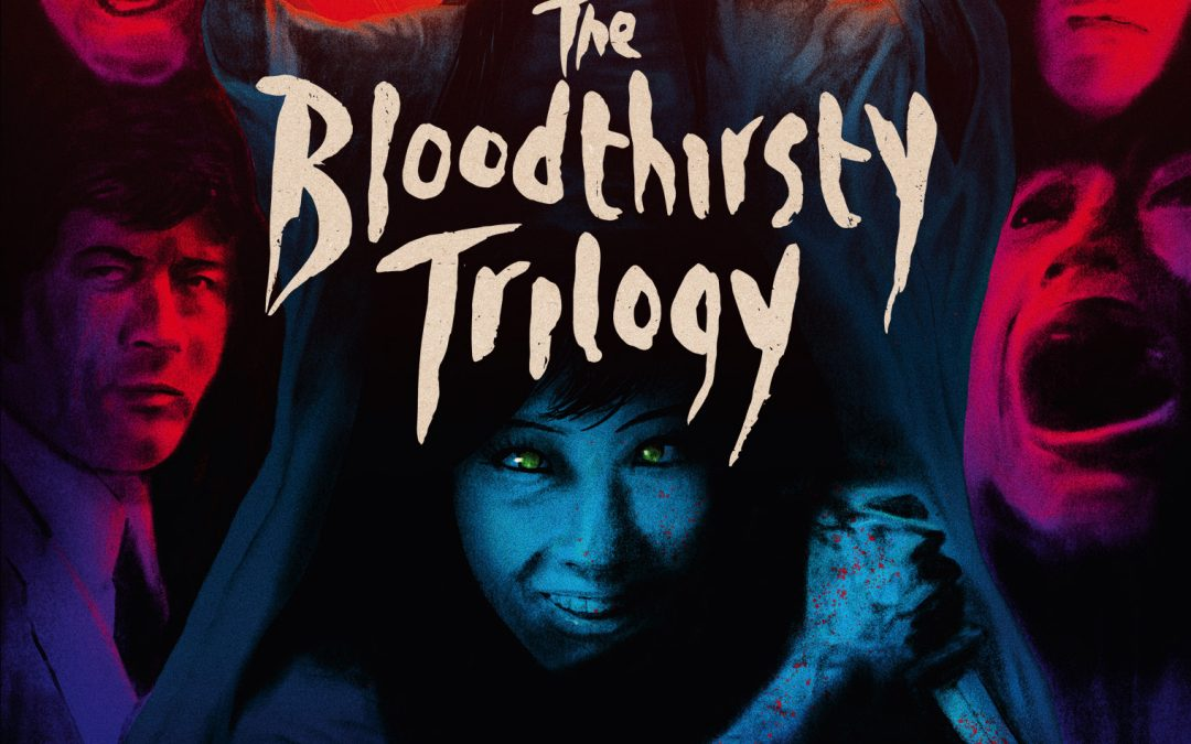 'The Bloodthirsty Trilogy' (1971) Available on Blu-ray May 22nd