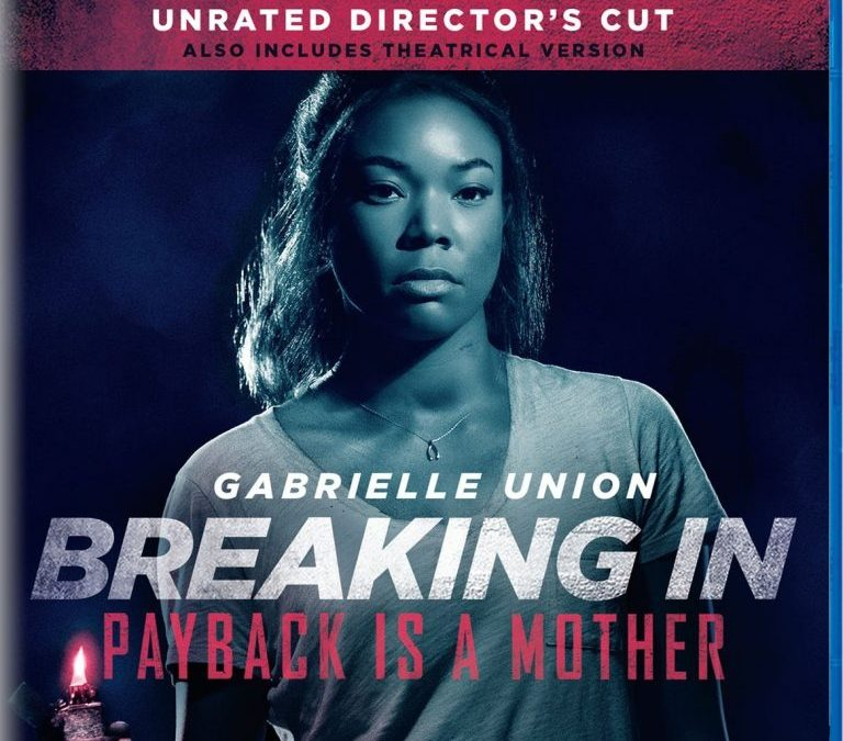 'Breaking In' Unrated Director's Cut Coming to Blu-ray and DVD This August from Universal Pictures Home Entertainment