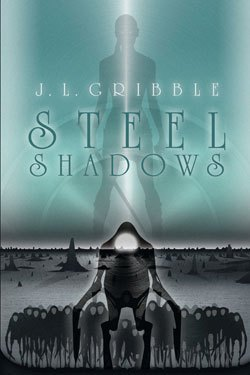 From Raw Dog Screaming Press: Preorder STEEL SHADOWS by J.L. Gribble