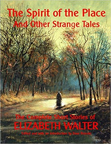 The Spirit of the Place and Other Strange Tales – Book Review